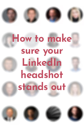 How to Make Sure your LinkedIn Headshot stands out